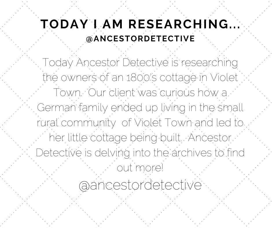 Today Ancestor Detective is delving into the records to uncover the story of a German family living in Violet Town and the history behind a 1800's cottage.
